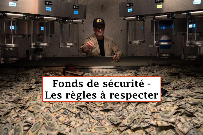 Fonds de sécurité - les règles de base